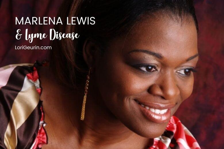 Author Marlena Lewis shares about her story of hope and living with untreated Lyme disease in her new book, Don't Give Up.