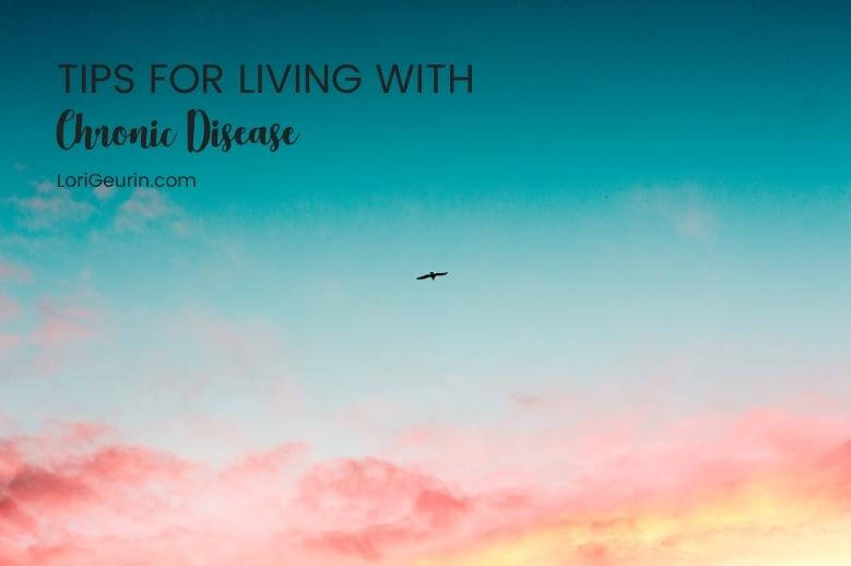 Here are 4 simple tips for living with disease in the modern world. Making yourself a priority & living a balanced life are good first steps.