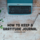 10 Tips For Keeping A Gratitude Journal