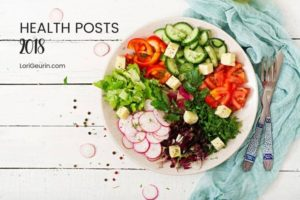 Enjoy this list of the 10 most popular health posts from 2018 on LoriGeurin.com. I hope 2019 is your healthiest year yet!
