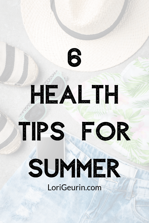 This article gives you six health tips for summer to help you boost your health and wellness and have fun while doing it.
