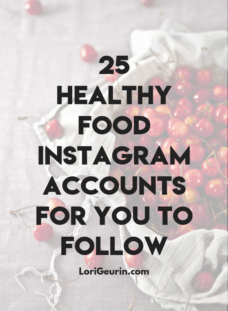 In this post, learn about the top 25 healthy food Instagram accounts you'll want to follow to inspire you to live your healthiest life.
