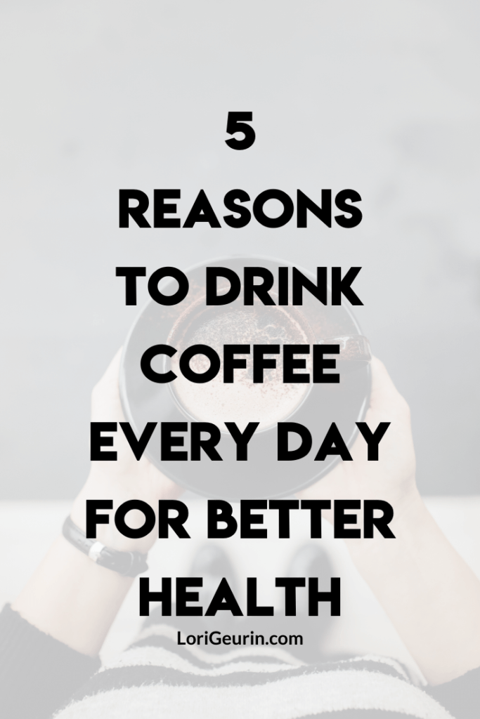 Here are 5 key reasons to drink coffee every day for better health. The benefits of coffee are far-reaching and quite simply amazing!