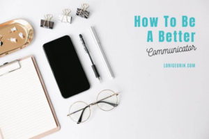 Here are 7 ways to be a better communicator give you effective communication skills to improve your relationships, career and life.