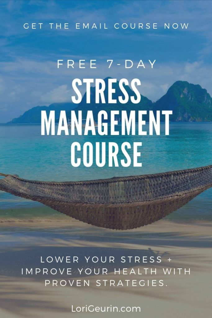 FREE stress management email course LoriGeurin.com