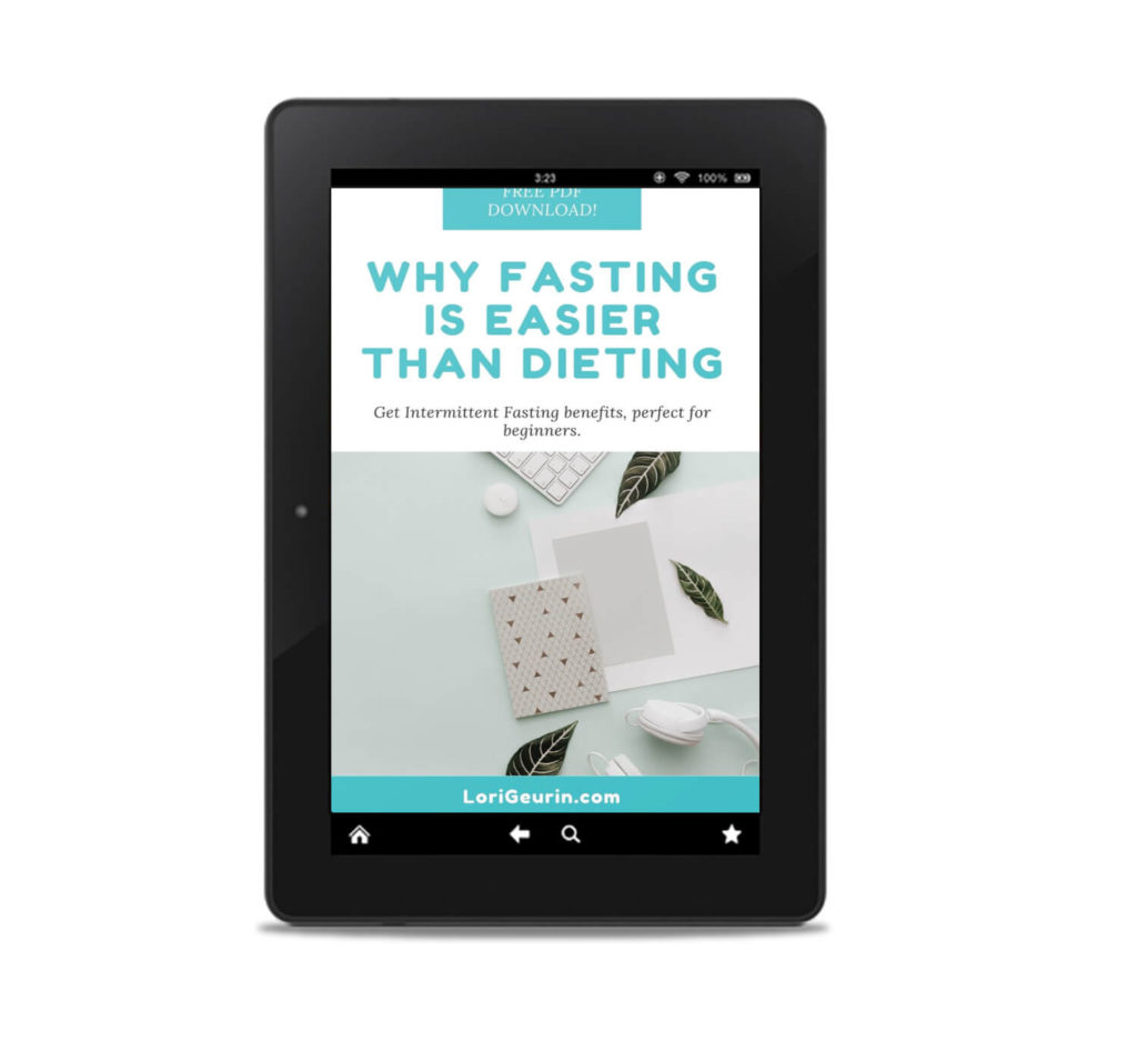 Why Fasting Is Easier Than Dieting FREE pdf download LoriGeurin.com