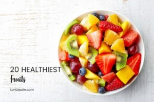 What's your favorite fruit? Here are the top 20 healthiest fruits you can eat to help prevent disease, have glowing skin, and be healthy.