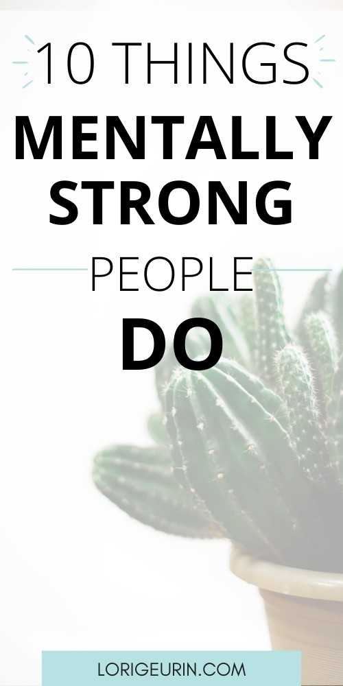 10 things mentally strong people do /  cactus in a pot