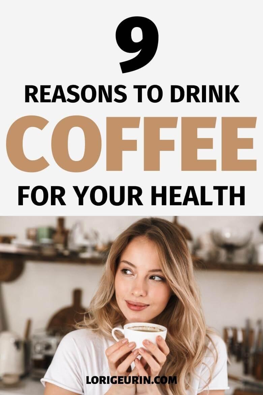 health benefits of coffee / woman drinking coffee