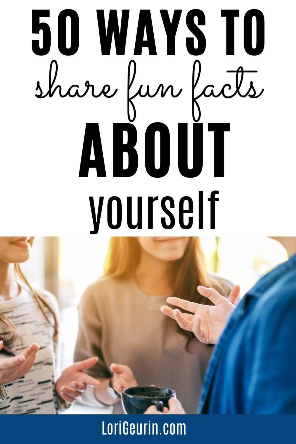 sharing fun facts about you with a group