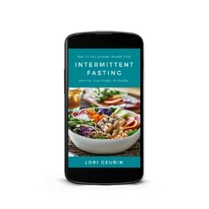 How To Get Awesome Results With Intermittent Fasting: Burn Fat, Lose Weight, Be Healthy