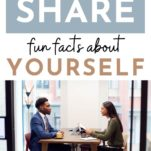 sharing fun facts about yourself / job interview