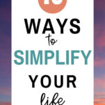 ways to simplify your life / sunset